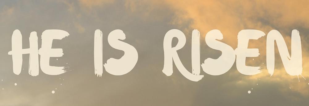Jesus, he is risen